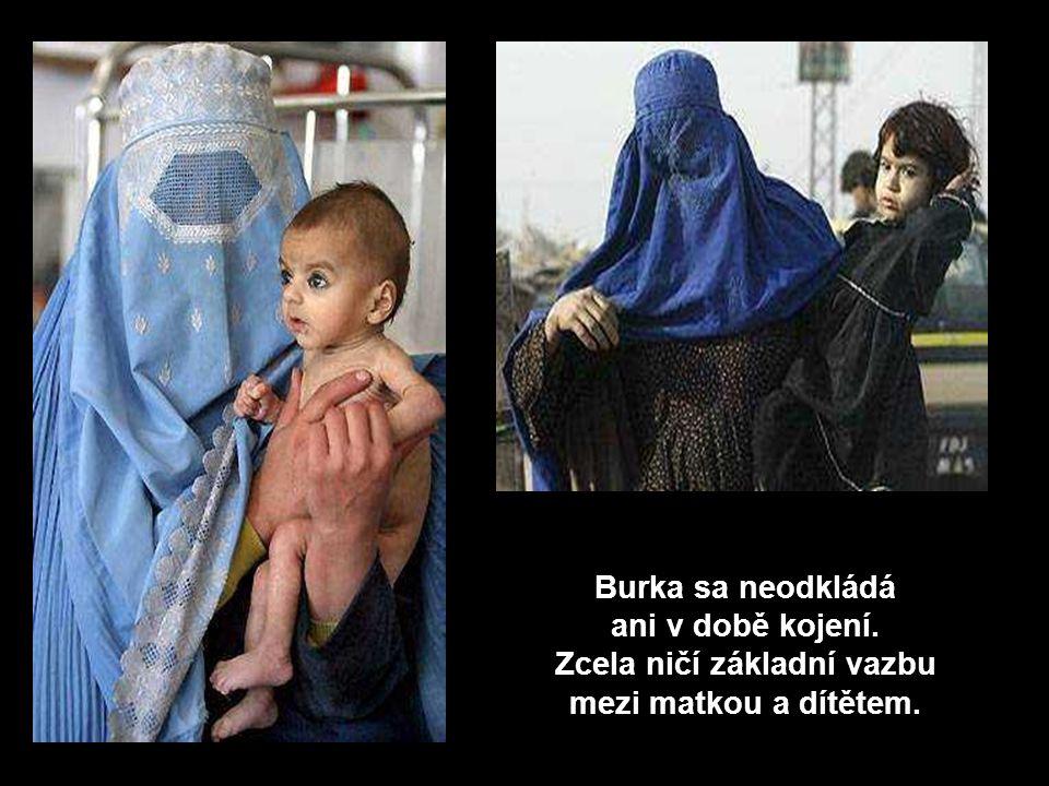 Dítě nikdy neuvidí obličej své matky, nezvykne si na ni.