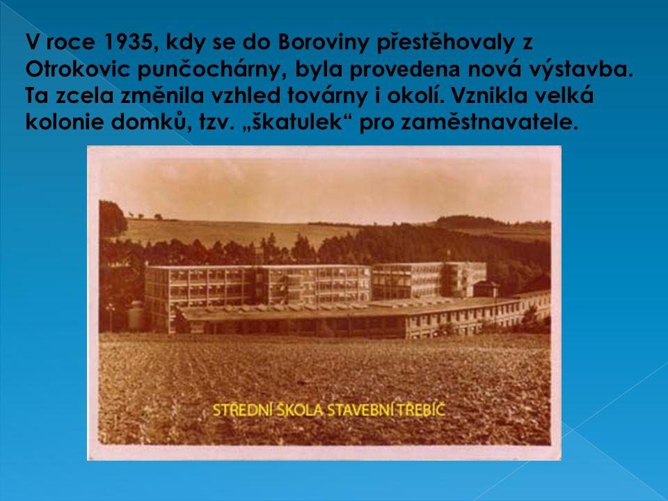 V roce 1935, kdy se do Boroviny přestěhovaly z Otrokovic punčochárny, byla provedena nová výstavba.