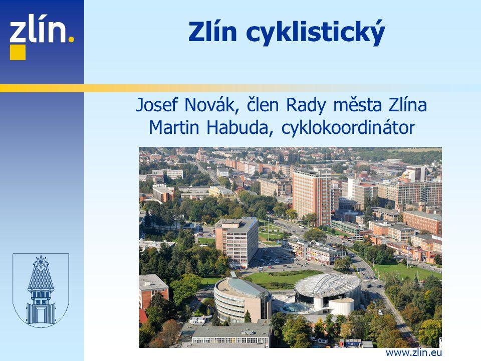 www.zlin.eu Zlín cyklistický Josef Novák, člen Rady města Zlína Martin Habuda, cyklokoordinátor