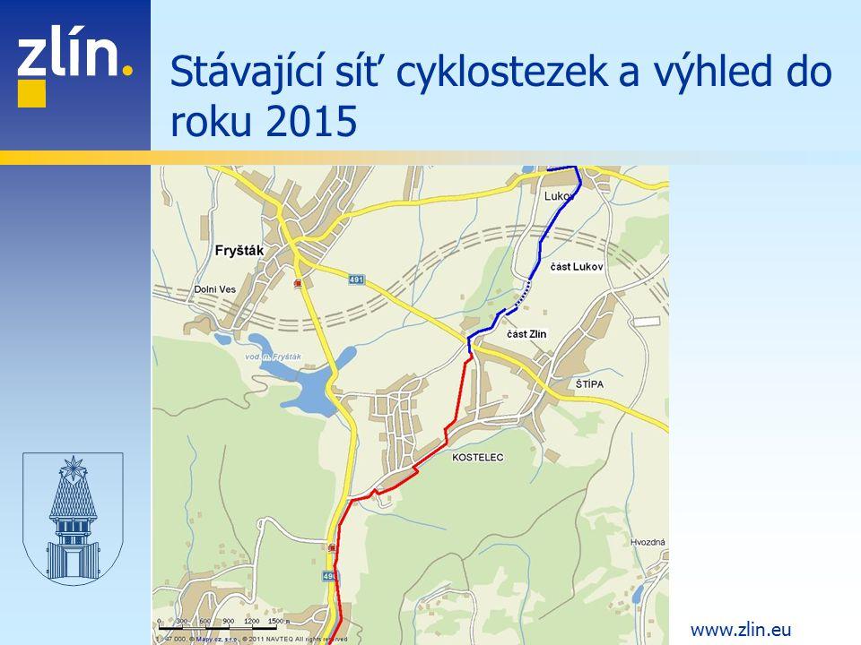 www.zlin.eu Stávající síť cyklostezek a výhled do roku 2015