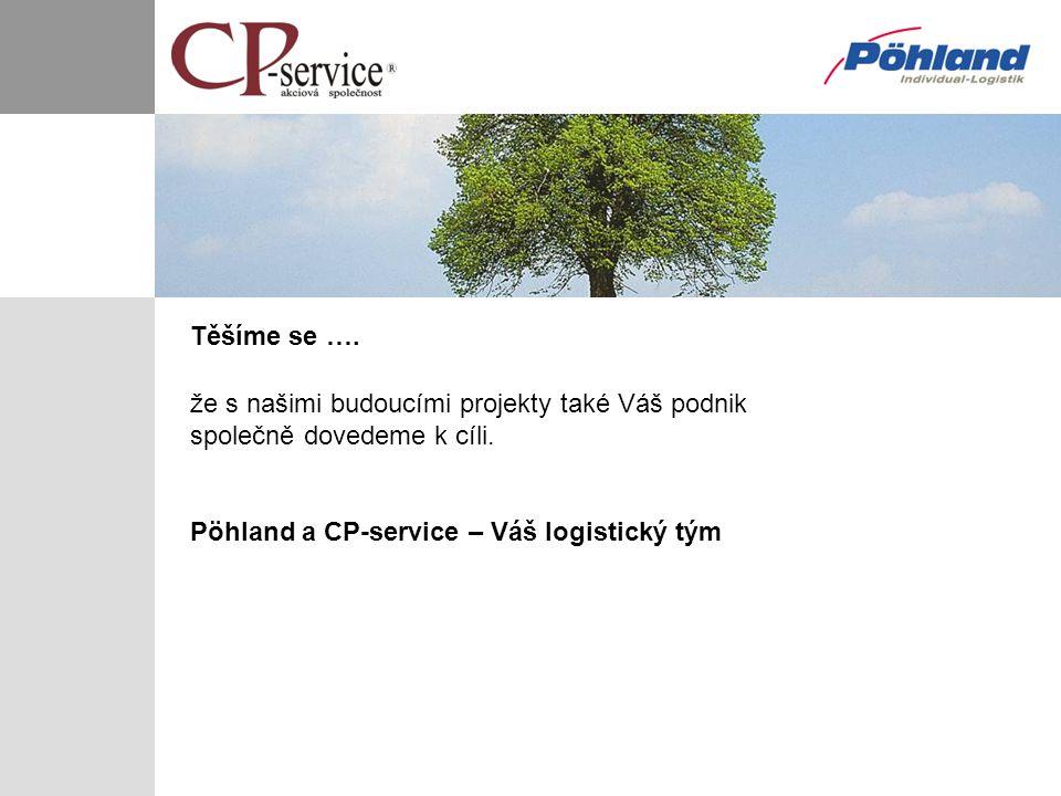 Těšíme se …. že s našimi budoucími projekty také Váš podnik společně dovedeme k cíli. Pöhland a CP-service – Váš logistický tým