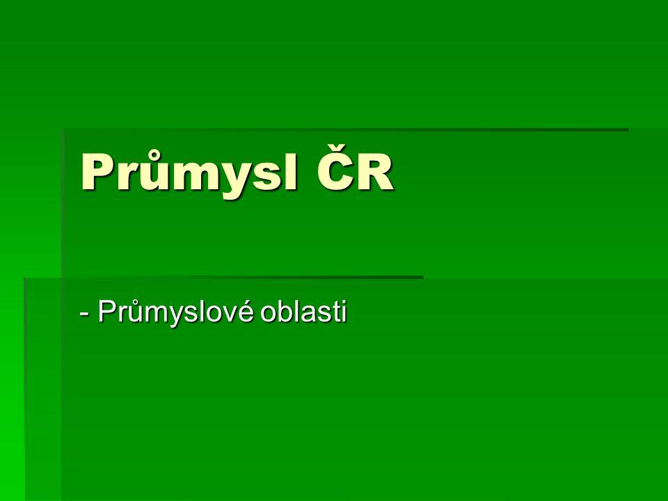 Průmysl ČR - Průmyslové oblasti