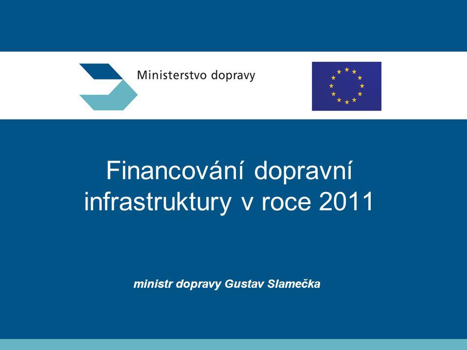 Financování dopravní infrastruktury v roce 2011 ministr dopravy Gustav Slamečka