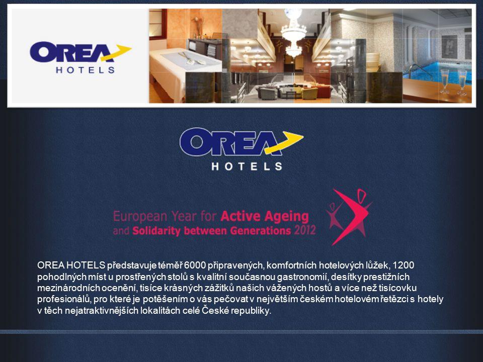 OREA HOTELS představuje téměř 6000 připravených, komfortních hotelových lůžek, 1200 pohodlných míst u prostřených stolů s kvalitní současnou gastronom
