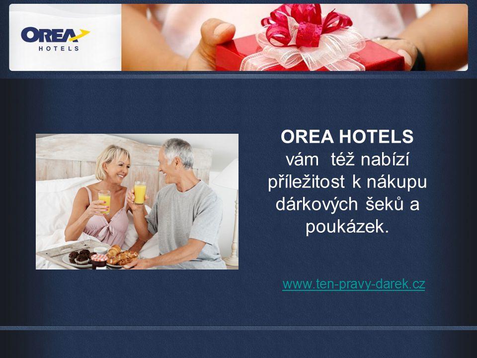 OREA HOTELS vám též nabízí příležitost k nákupu dárkových šeků a poukázek. www.ten-pravy-darek.cz