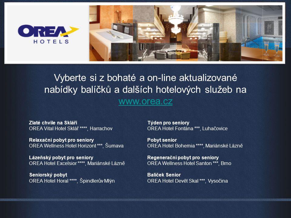 Vyberte si z bohaté a on-line aktualizované nabídky balíčků a dalších hotelových služeb na www.orea.cz www.orea.cz Zlaté chvíle na Skláři OREA Vital H