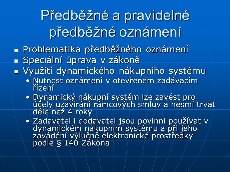 Předběžné a pravidelné předběžné oznámení Problematika předběžného oznámení Problematika předběžného oznámení Speciální úprava v zákoně Speciální úpra