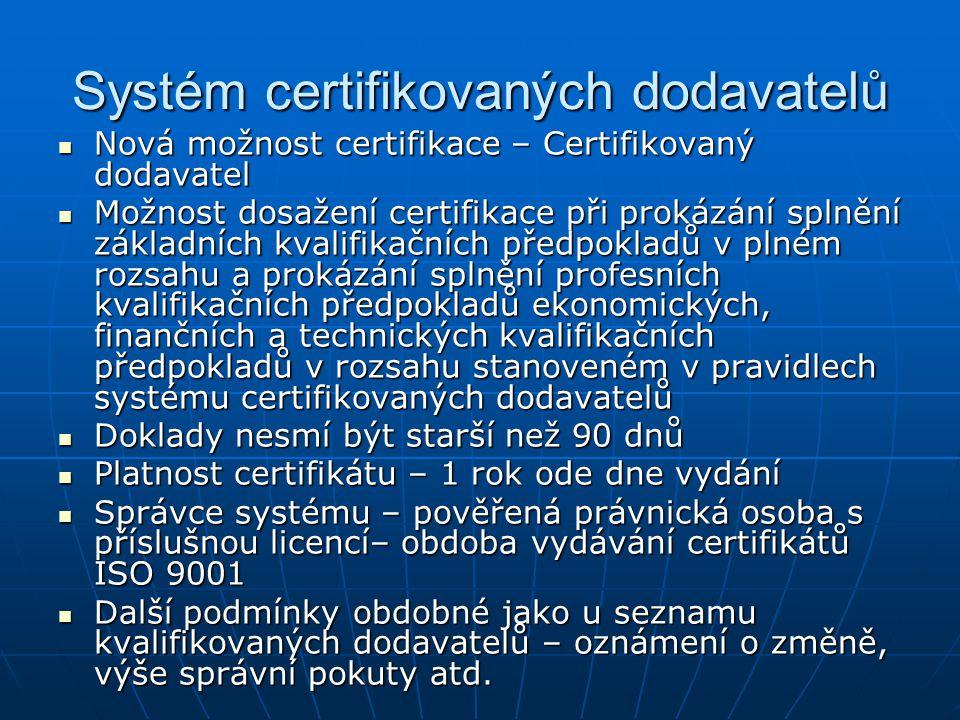 Systém certifikovaných dodavatelů Nová možnost certifikace – Certifikovaný dodavatel Nová možnost certifikace – Certifikovaný dodavatel Možnost dosaže