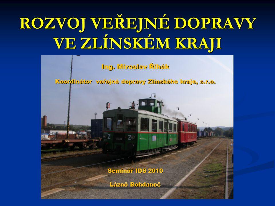 Děkuji za pozornost ! Ing. Miroslav Řihák Koordinátor veřejné dopravy Zlínského kraje, s.r.o.