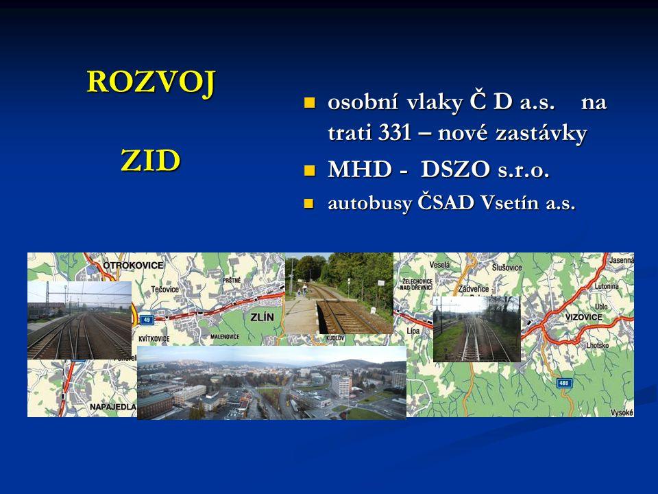 ROZVOJ ZID osobní vlaky Č D a.s. na trati 331 – nové zastávky osobní vlaky Č D a.s. na trati 331 – nové zastávky MHD - DSZO s.r.o. MHD - DSZO s.r.o. a