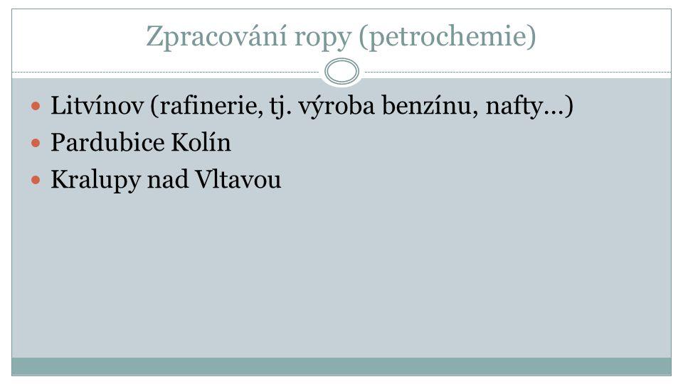 Zpracování ropy (petrochemie) Litvínov (rafinerie, tj.