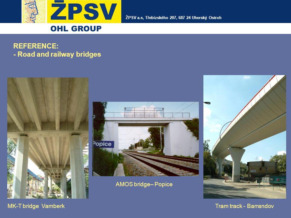 MK-T bridge Vamberk Tram track - Barrandov AMOS bridge– Popice REFERENCE: - Road and railway bridges