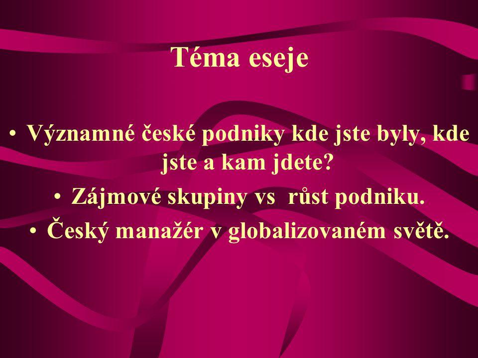 Téma eseje Významné české podniky kde jste byly, kde jste a kam jdete.