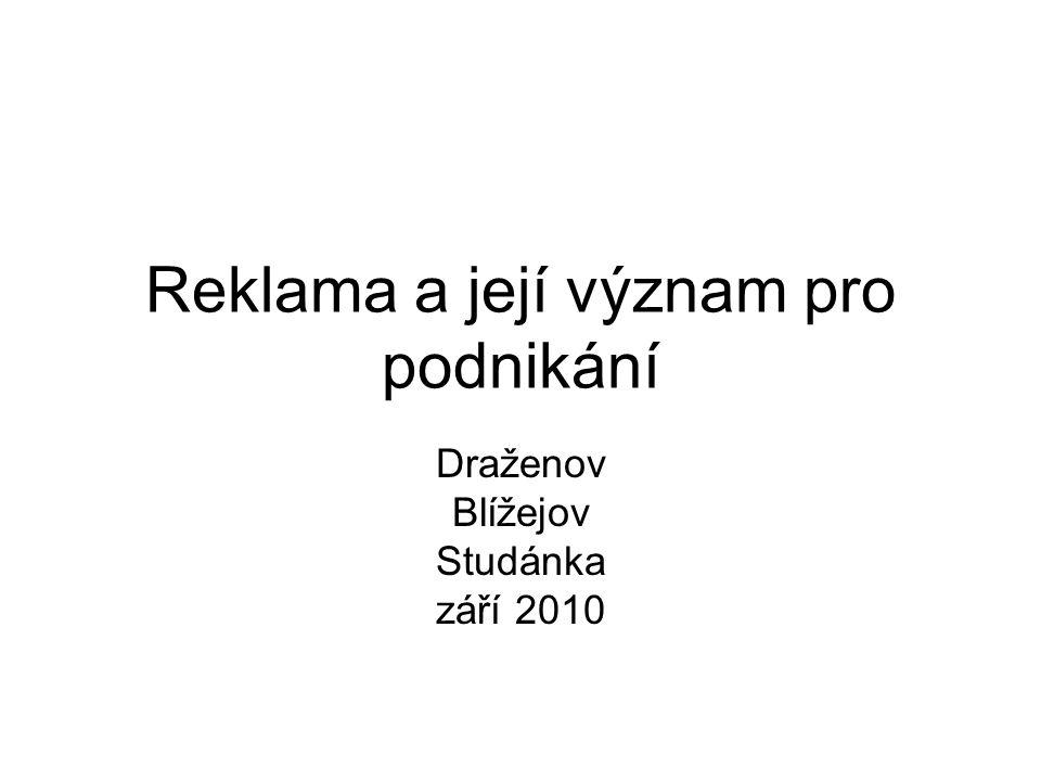 Reklama a její význam pro podnikání Draženov Blížejov Studánka září 2010