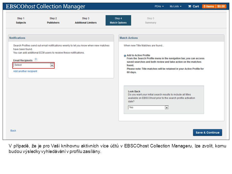 V případě, že je pro Vaši knihovnu aktivních více účtů v EBSCOhost Collection Manageru, lze zvolit, komu budou výsledky vyhledávání v profilu zasílány.