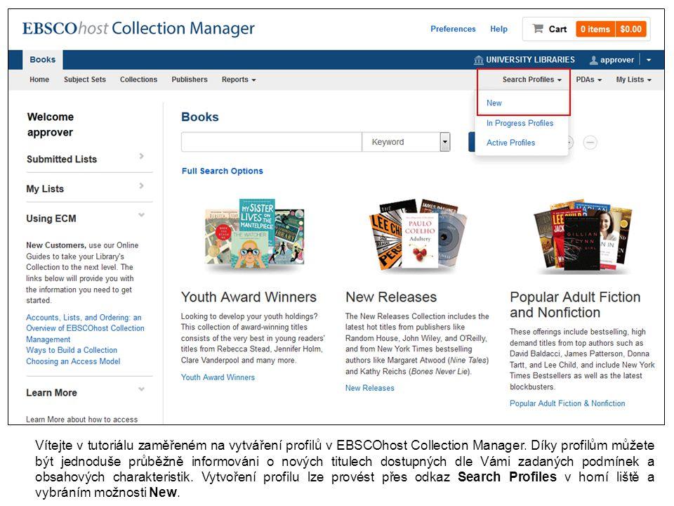Vítejte v tutoriálu zaměřeném na vytváření profilů v EBSCOhost Collection Manager.