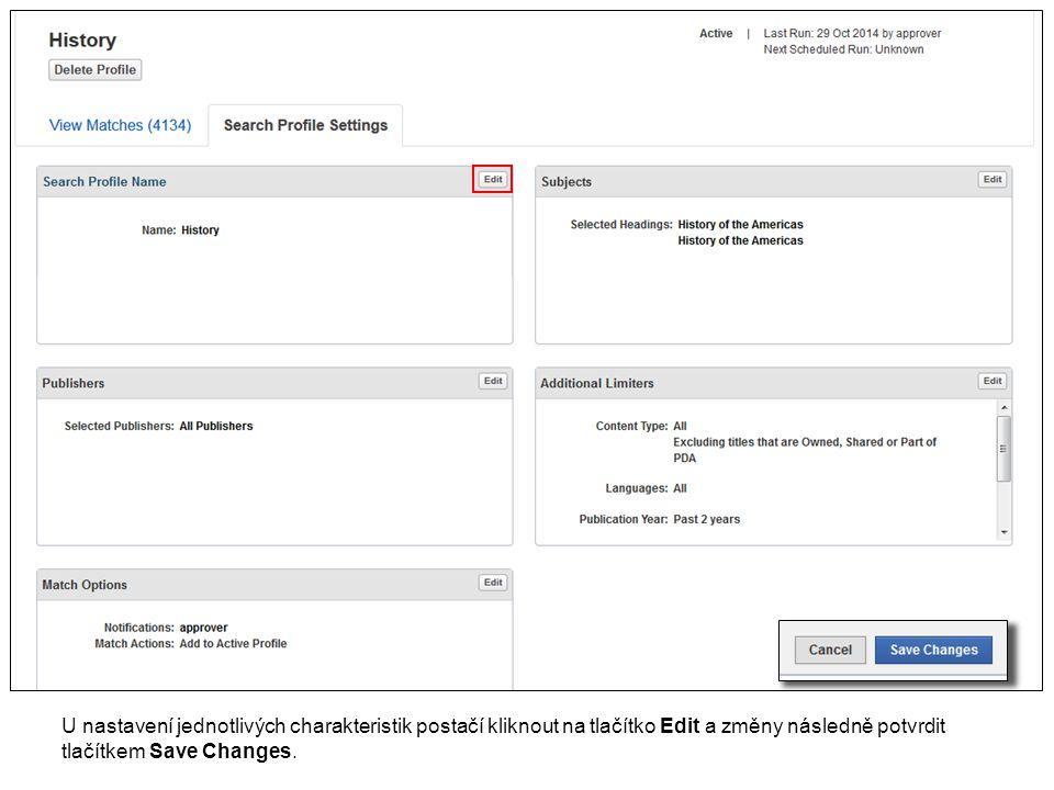 U nastavení jednotlivých charakteristik postačí kliknout na tlačítko Edit a změny následně potvrdit tlačítkem Save Changes.