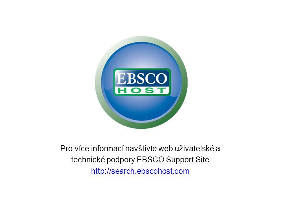 Pro více informací navštivte web uživatelské a technické podpory EBSCO Support Site http://search.ebscohost.com