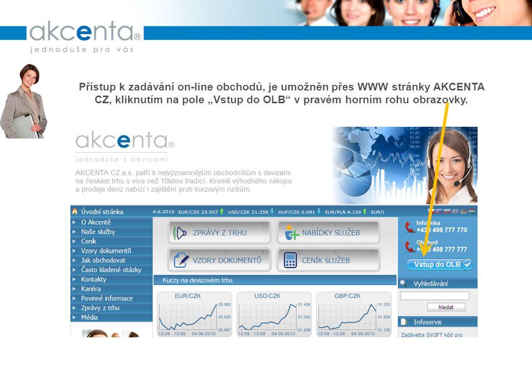 """Přístup k zadávání on-line obchodů, je umožněn přes WWW stránky AKCENTA CZ, kliknutím na pole """"Vstup do OLB v pravém horním rohu obrazovky."""