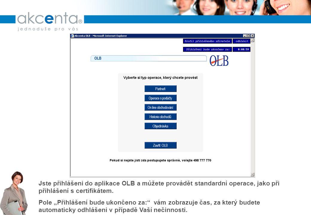 Jste přihlášeni do aplikace OLB a můžete provádět standardní operace, jako při přihlášení s certifikátem.
