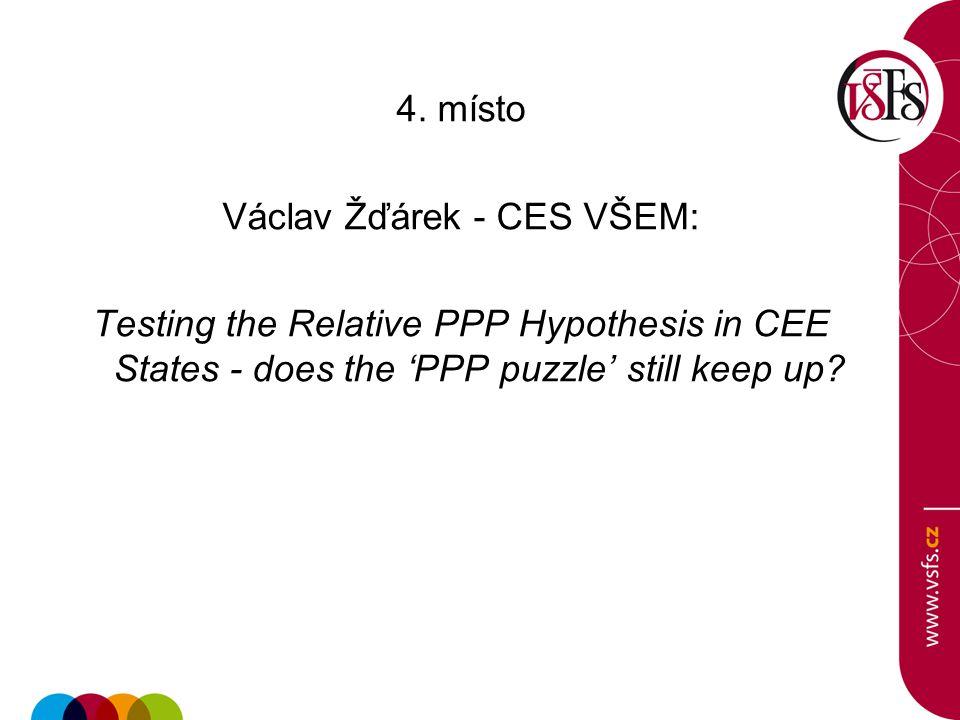 4. místo Václav Žďárek - CES VŠEM: Testing the Relative PPP Hypothesis in CEE States - does the 'PPP puzzle' still keep up?
