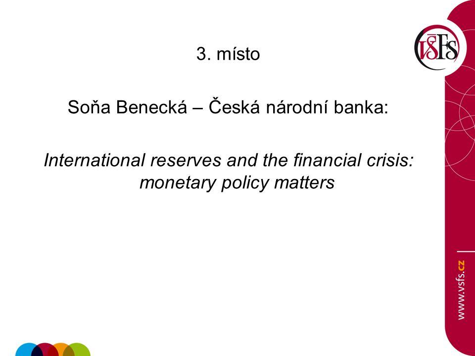 3. místo Soňa Benecká – Česká národní banka: International reserves and the financial crisis: monetary policy matters