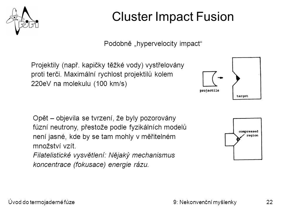 Úvod do termojaderné fúze9: Nekonvenční myšlenky23 Magnetized target fusion Impact Fusion + FRC http://www.generalfusion.comhttp://www.generalfusion.com new, patent pending concept - Acoustically driven MCF V rotující kapalině Li-Pb se srážkou dvou sféromaků vytvoří FRC, v tom okamžiku se akustickou vlnou v kapalině FRC zkomprimuje až na fúzní zapálení.