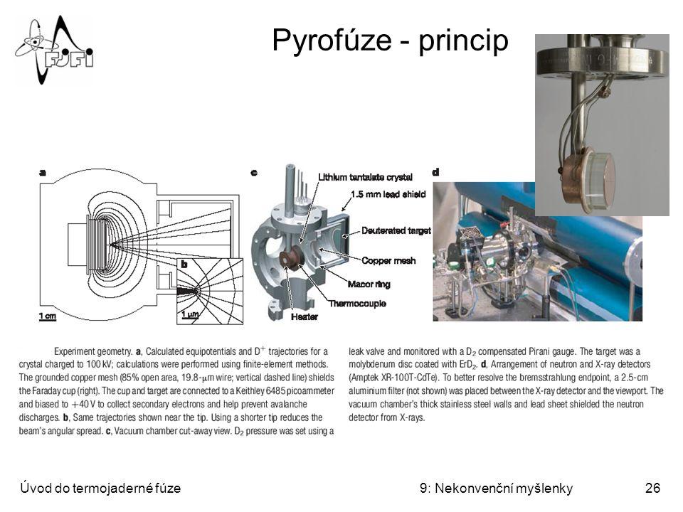 Úvod do termojaderné fúze9: Nekonvenční myšlenky27 Pyrofúze - výsledky nabité částice neutrony  d