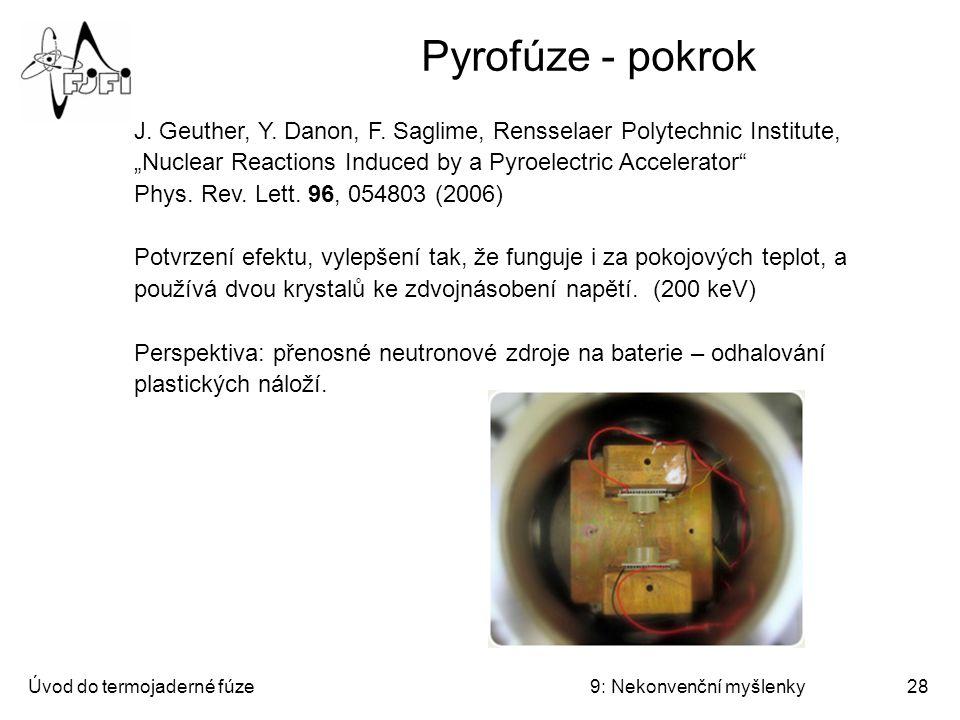 Úvod do termojaderné fúze9: Nekonvenční myšlenky29 Bublinková fúze - princip Kavitace: vznik bublinek ve vodě při lokálním podtlaku.