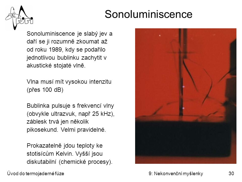 Úvod do termojaderné fúze9: Nekonvenční myšlenky31 Sonoluminiscence