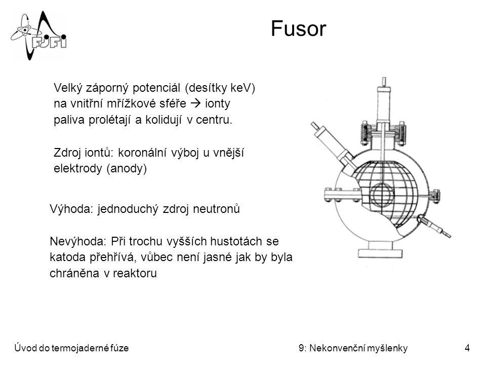 Úvod do termojaderné fúze9: Nekonvenční myšlenky5 Fusor
