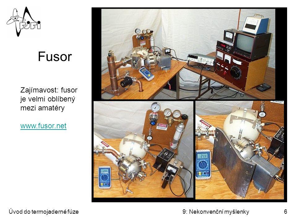 """Úvod do termojaderné fúze9: Nekonvenční myšlenky7 Polywell Myšlenka: v zařízení typu fusor nahradit pole záporné mřížky elektronovým oblakem, spoutaným v pasti vytvořené kombinací """"cusps Gridless inertial electrostatic confinement tj."""