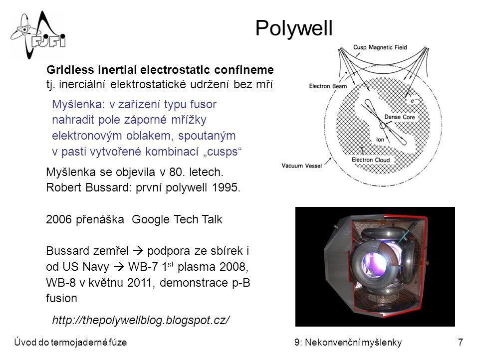 Úvod do termojaderné fúze9: Nekonvenční myšlenky8 Fusor vs. Polywell WB-6