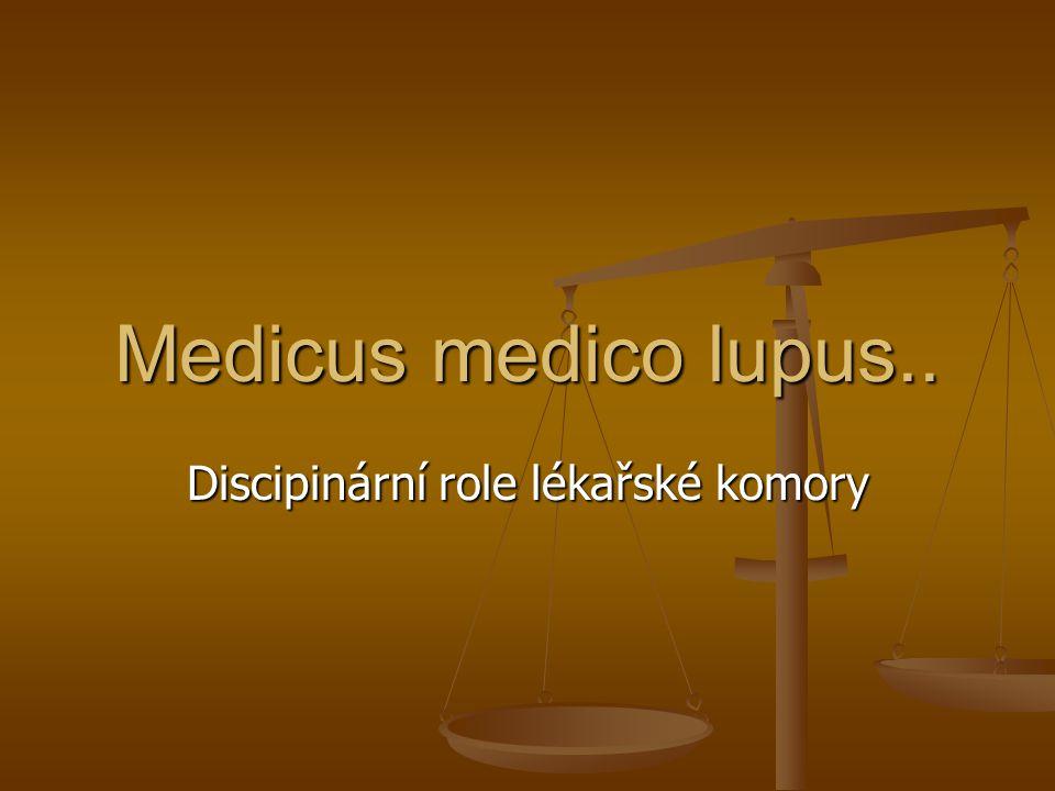 Medicus medico lupus.. Discipinární role lékařské komory