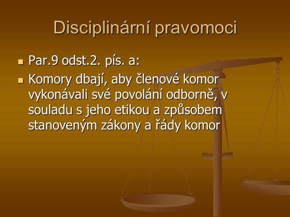 Disciplinární pravomoci Par.9 odst.2. pís. a: Par.9 odst.2.