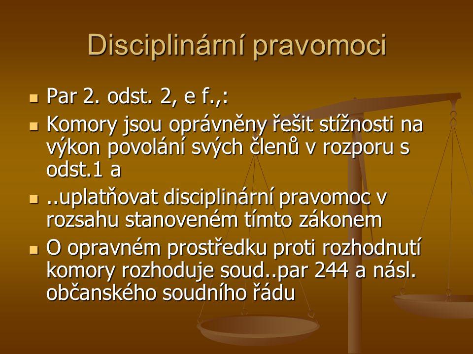 Disciplinární pravomoci Par 2. odst. 2, e f.,: Par 2.