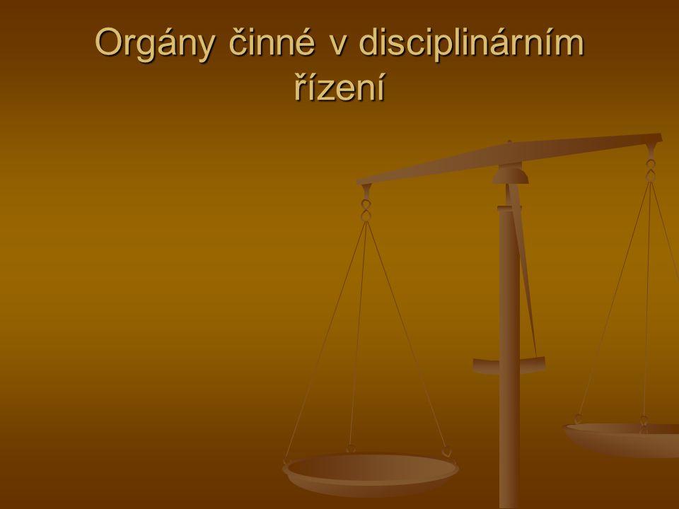 Orgány činné v disciplinárním řízení