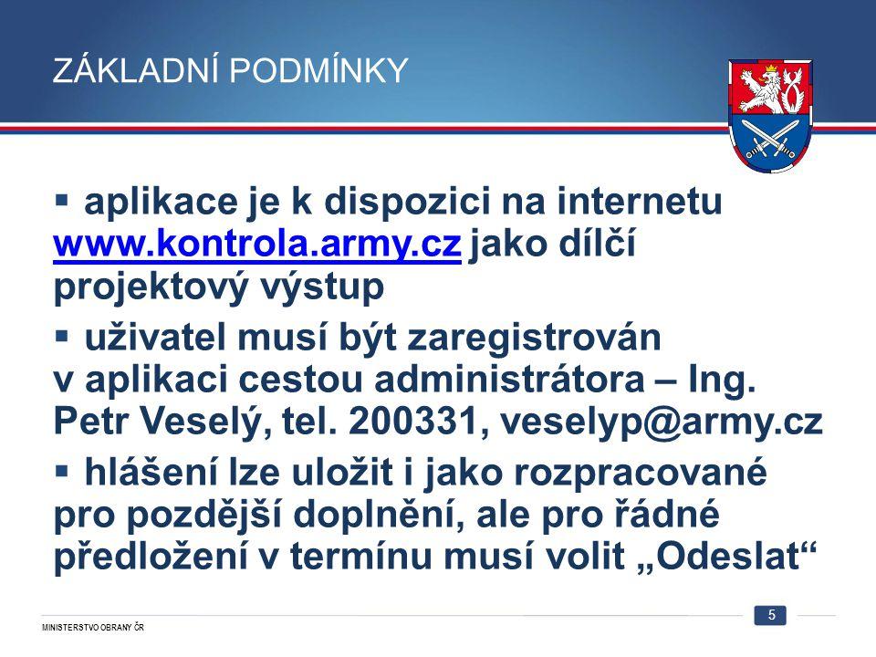 MINISTERSTVO OBRANY ČR ZÁKLADNÍ PODMÍNKY  aplikace je k dispozici na internetu www.kontrola.army.cz jako dílčí projektový výstup www.kontrola.army.cz