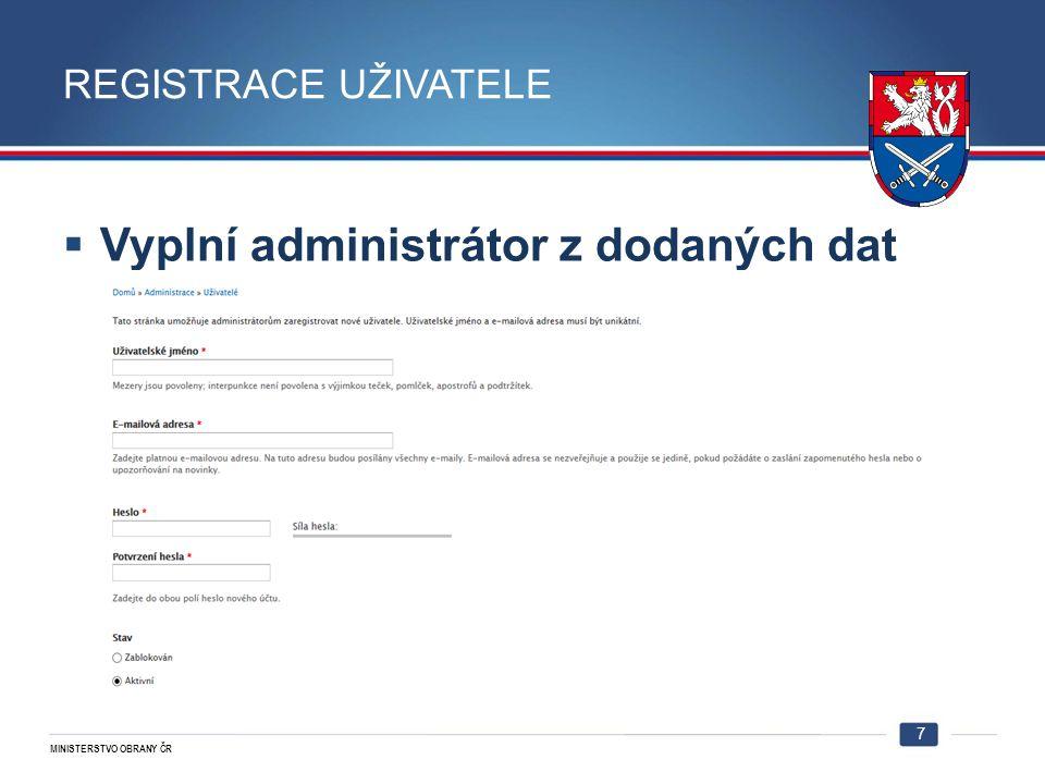 MINISTERSTVO OBRANY ČR REGISTRACE UŽIVATELE  Vyplní administrátor z dodaných dat 7