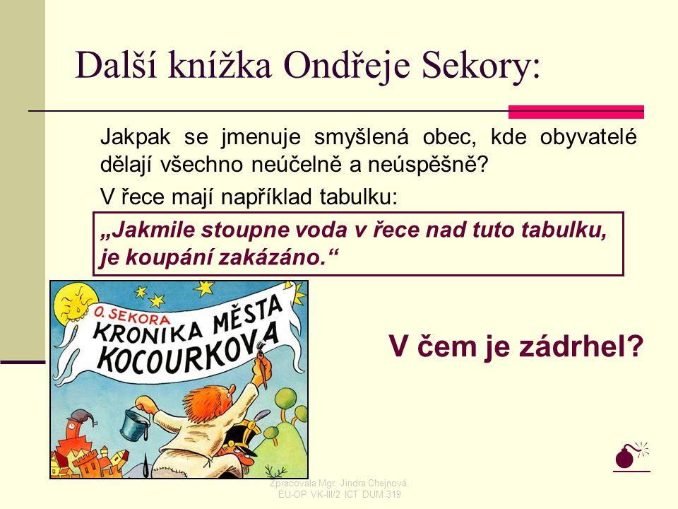 """Další knížka Ondřeje Sekory: Jakpak se jmenuje smyšlená obec, kde obyvatelé dělají všechno neúčelně a neúspěšně? V řece mají například tabulku:  """"Jak"""