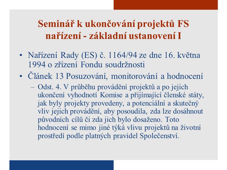 Seminář k ukončování projektů FS nařízení - základní ustanovení I Nařízení Rady (ES) č.