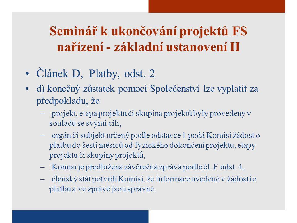 Seminář k ukončování projektů FS nařízení - základní ustanovení II Článek D, Platby, odst.