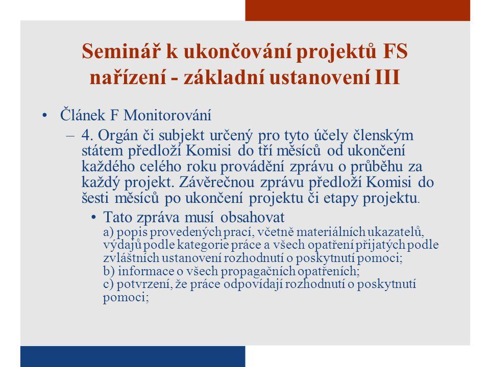 Seminář k ukončování projektů FS nařízení - základní ustanovení III Článek F Monitorování –4.