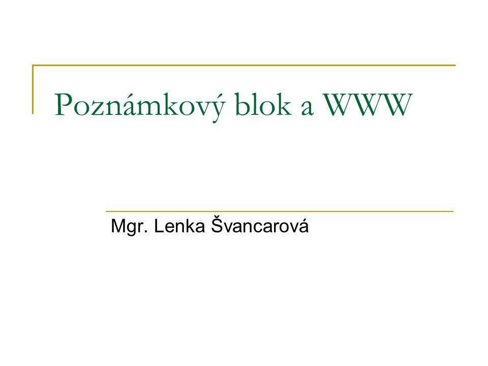 Poznámkový blok a WWW Spustíme si Poznámkový blok.