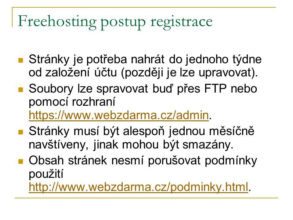 Freehosting postup registrace Stránky je potřeba nahrát do jednoho týdne od založení účtu (později je lze upravovat). Soubory lze spravovat buď přes F