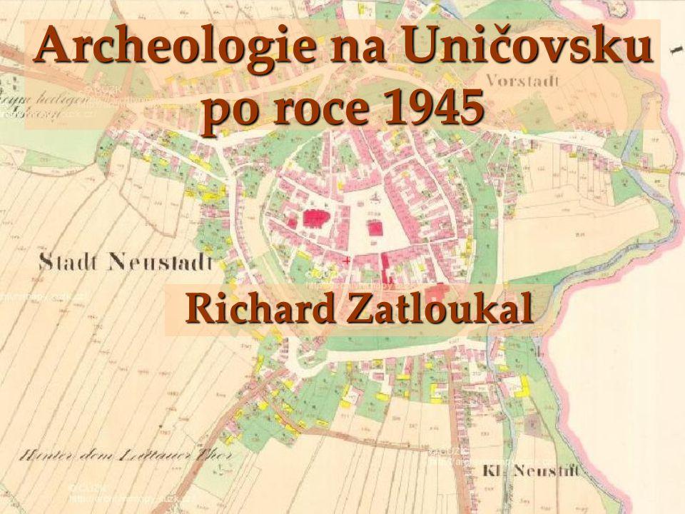 Archeologie na Uničovsku po roce 1945 Richard Zatloukal