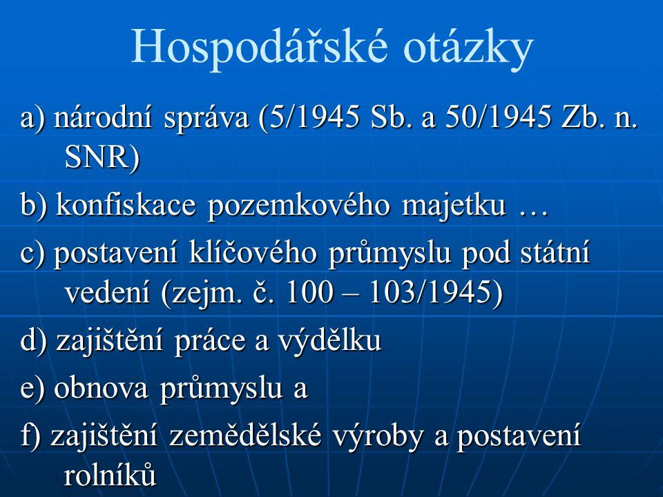 Hospodářské otázky a) národní správa (5/1945 Sb. a 50/1945 Zb.