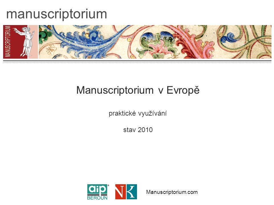 Manuscriptorium.com manuscriptorium Manuscriptorium v Evropě praktické využívání stav 2010