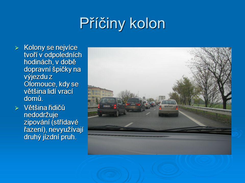 Příčiny kolon  Kolony se nejvíce tvoří v odpoledních hodinách, v době dopravní špičky na výjezdu z Olomouce, kdy se většina lidí vrací domů.