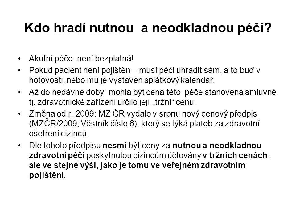 Infekční nemoci - povinnost podrobit se léčení Nelegální migranti v ČR musí být léčeni, pokud je u nich zjištěna některá z infekčních nemocí, podléhající povinnému hlášení (TBC, SPN, hepatitída, HIV/AIDS aj.) Zákon č.